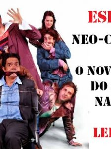 ESPECIAL: Neo-Chanchada, O Novo Gênero Nacional