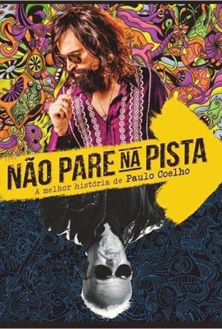 Crítica: Não Pare Na Pista – A Melhor História de Paulo Coelho