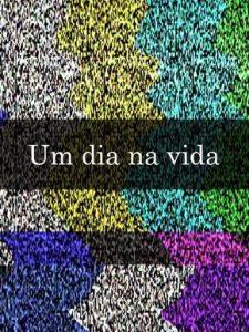 Crítica: Um Dia Na Vida + Encontro Eduardo Coutinho
