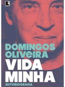 """Resenha Crítica: Livro """"Vida Minha"""", de Domingos Oliveira"""