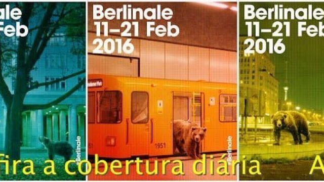 FESTIVAL DE BERLIM 2016: Cobertura Diária