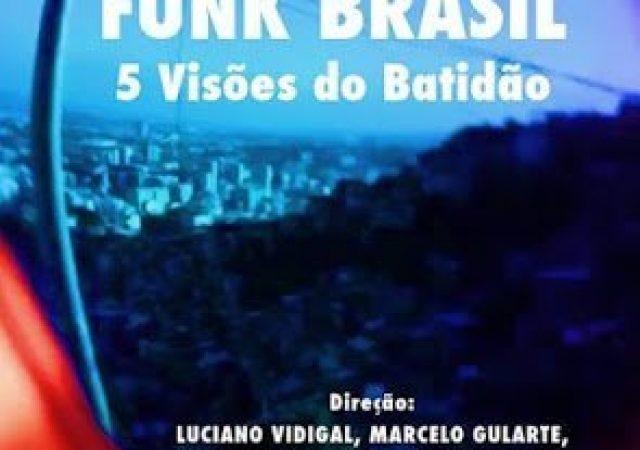 Funk Brasil: 5 Visões do Batidão