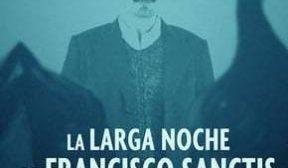 Crítica: A Longa Noite de Francisco Sanctis