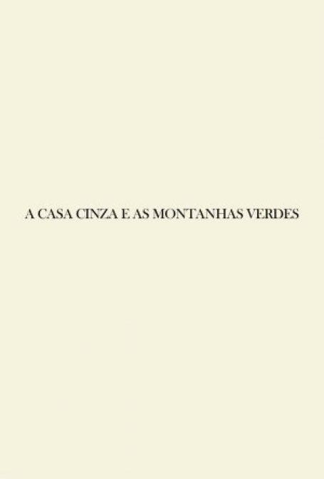 Crítica Curta-Metragem: A Casa Cinza e as Montanhas Verdes