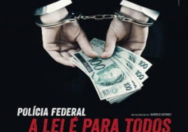 Crítica + Vídeo: Polícia Federal – A Lei é Para Todos