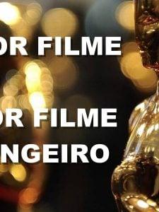 Oscar 2018: Melhor Filme e Melhor Filme Estrangeiro