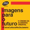 31/07 à 19/08: RJ: O Cinema da Alemanha Oriental