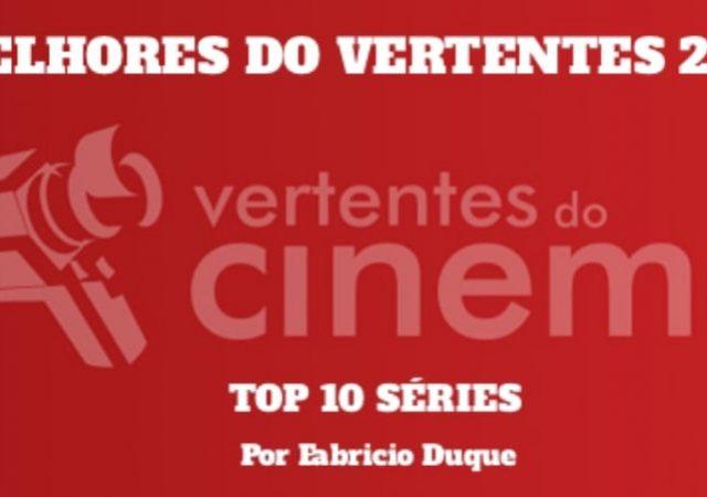 Os Melhores do Vertentes: Top 10 Séries