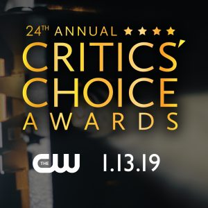 Critics Choice Awards 2019: Os Indicados