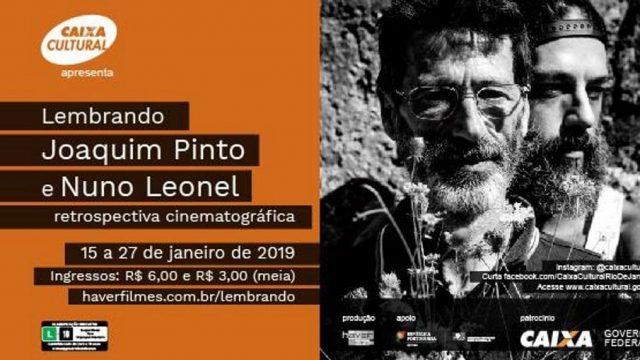 15/01 à 27/01: Retrospectiva Lembrando Joaquim Pinto e Nuno Leonel