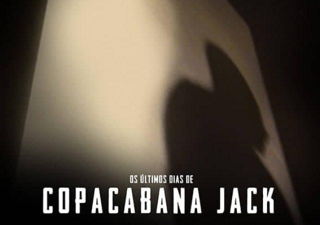 Crítica + Trailer: Os Últimos Dias de Copacabana Jack