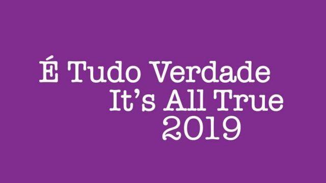 08/04 à 14/04: RJ: É Tudo Verdade 2019