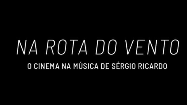 Na Rota do Vento, O Cinema na Música de Sergio Ricardo