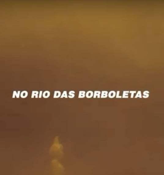 No Rio das Borboletas