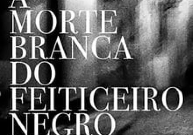 A Morte Branca do Feiticeiro Negro