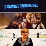 O Samba e o primo do jazz