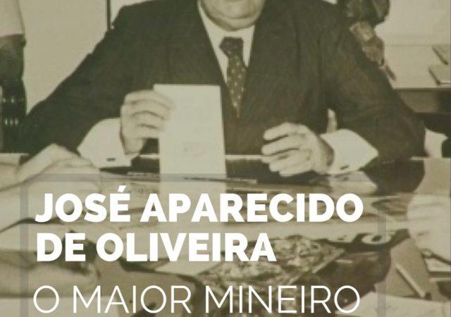 José Aparecido de Oliveira – O Maior Mineiro do Mundo