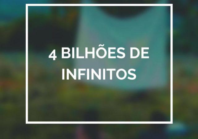4 Bilhões de Infinitos