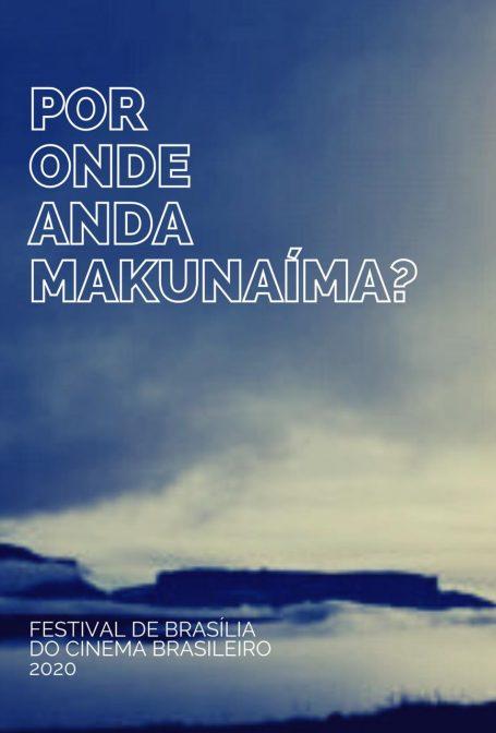 Por Onde Anda Makunaíma?