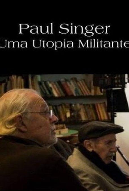 Paul Singer – Uma Utopia Militante