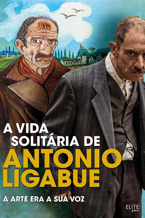 A Vida Solitária de Antonio Ligabue