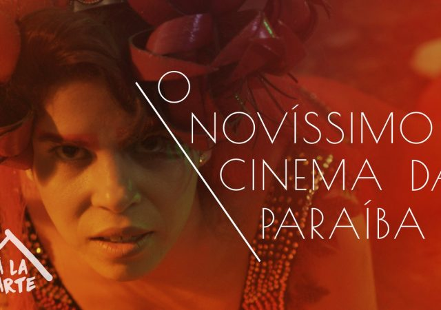 Tudo sobre a mostra O Novíssimo Cinema da Paraíba