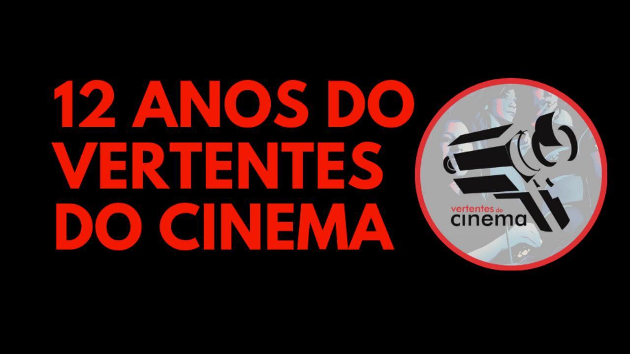 12 anos Vertentes do Cinema